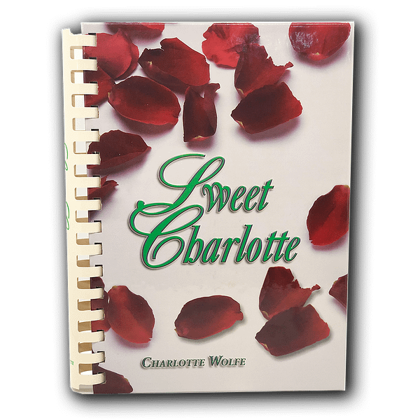 Sweet Charlotte Cookbook by Charlotte Wolfe